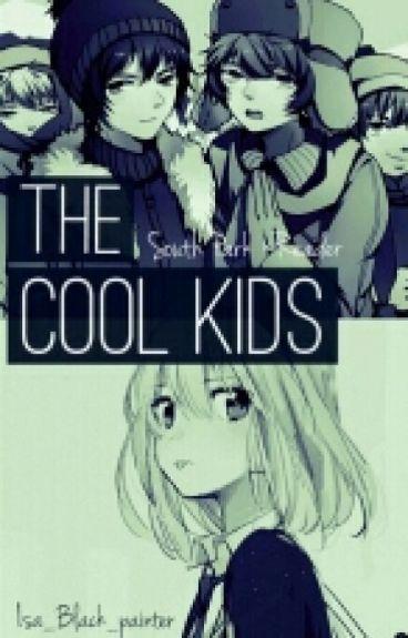 👽THE COOL KIDS👽[South Park × Reader] {Edit}
