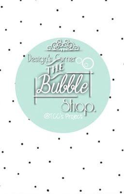 [Design Team] The Bubble Shop [Tạm đóng]