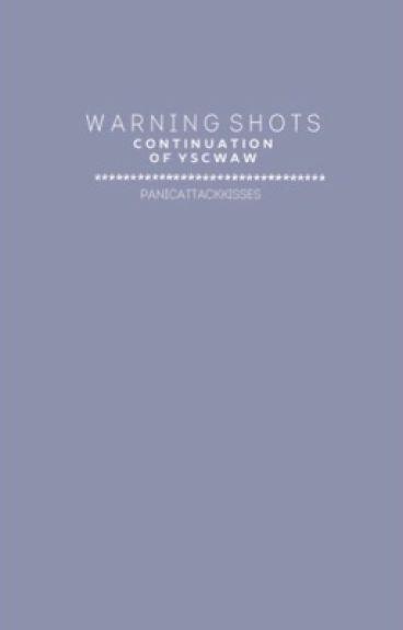Warning Shots. by panicattackkisses