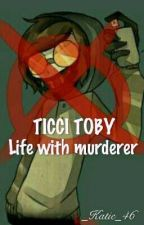 Life with murderer/Ticci Toby by _Katie_46