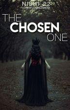 The Chosen One by Nishi_22