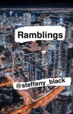Ramblings  by Steffany_black