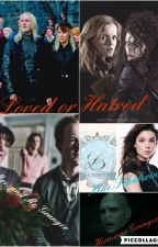 Hermione's and Draco's Story: Love or Hatred by TheMalfoyFan