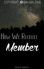 How We Recruit Member by OWAMA2204