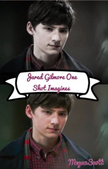 Jared Gilmore/Henry Mills x Reader (In Editing)