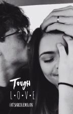 Tough Love | e.d by itsonlyniicole