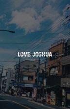 love, joshua ↺ h.js by queenmeiqi