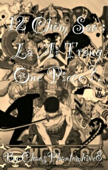 12 Chòm Sao : Là Ai Trong One Piece ?
