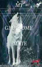 My Gruesome Mate by xjustfantasyx