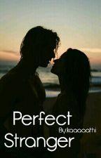 Perfect Stranger  by kaaaaathi