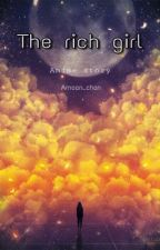 The rich girl {one shot } by amona_chan