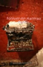Forever-An Aarmau Fanfic by Fuzzypanda344