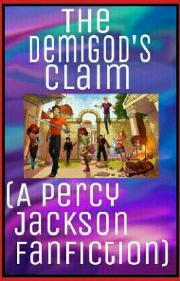 The Demigod's Claim (A Percy Jackson fanfiction) - -H A R R Y- - Wattpad