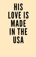 HIS Love Is Made In The USA. (BOOK 2) by dammit_bob