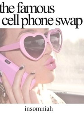 The Famous Cell Phone Swap by insomniah