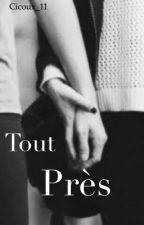 Tout près by writing_further