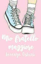 ||Mio fratello maggiore||Lorenzo Ostuni by TicciTooby