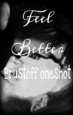 Feel better (Brustoff oneshot) by brustofffreak
