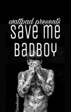 Save Me Bad Boy by Caro3714