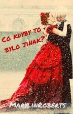 Co kdyby to bylo jinak? - Dramione by MarylinRoberts