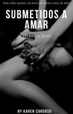 • SUBMETIDOS A AMAR • by KarenCardosoy