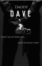 Daddy Dave (Dave Franco FanFic) by JazzlynLovesDowney