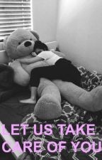 LET US TAKE CARE OF YOU (5H AGEPLAY) by camren_fantasies