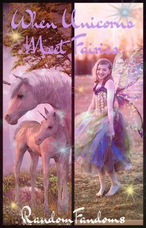 When Unicorns Meet Fairies (discontinued) by RandomFandom8