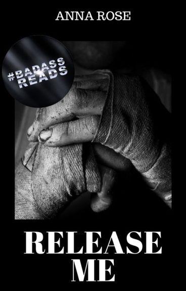 Release Me (Book 1)
