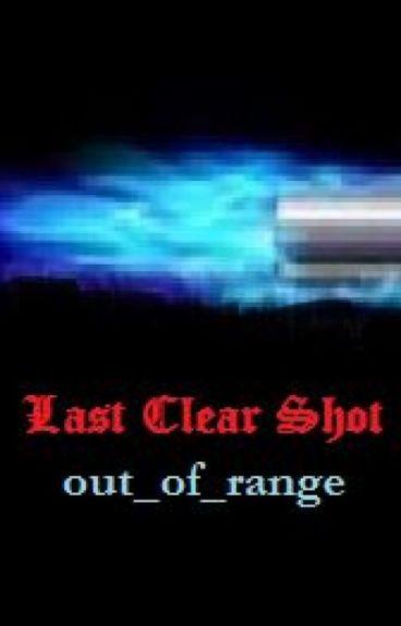 Last Clear Shot