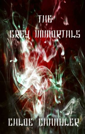 The Grey Immortals by ChloeLouise7
