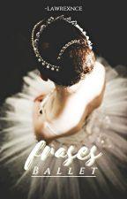 Frases de Ballet © by -lawrexnce