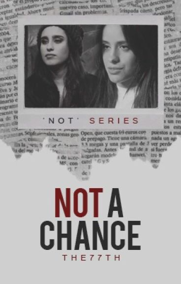 Not a Chance - Camren