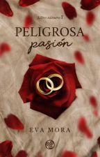 Peligrosa pasión. by historias_love30