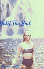 Until The End (Girl×Girl) by sam_sam16