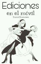 ❀ Ediciones En El Móvil ❀ by YunoChanewe