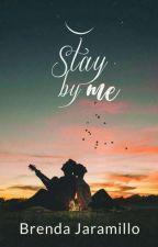 Stay By Me. by brendajaramillo17