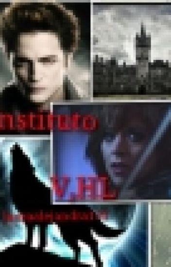 Instituto De  Vampiros Y Lobos V,H,L