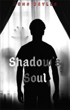 Shadow's Soul by John_Bayles