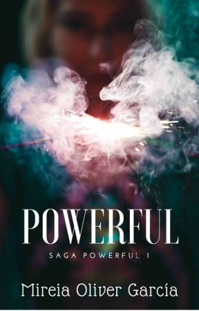 Powerful  |Saga Powerful 1| by xImapalmtreex