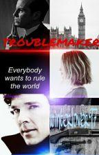 Troublemaker ~Sherlock BBC Ff  by Winterlover97