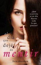 El día que dejé de mentir (Saga Brasil 2 ) by BecaAberdeen