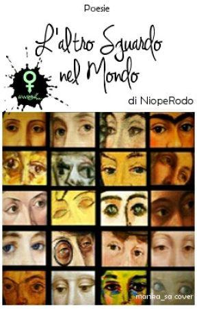 L'altro sguardo nel mondo by NiopeRodo