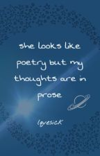 she looks like poetry but my thoughts are in prose by lqvesick