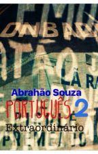 Português Extraordinário 2 by abrahaosouza