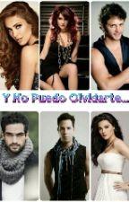 Y No Puedo Olvidarte by ValeriaIngaruca