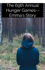 The 69th Annual Hunger Games--Emma's story by KatnissEverdeen67