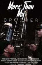 More Than My Brother. || Milijah by -pinkluxury