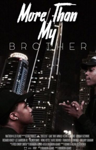 More Than My Brother. || milijah