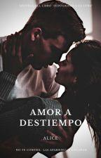 AMOR A DESTIEMPO by aliciam23